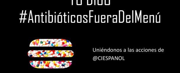 COMUNICADO DE PRENSA DE LA CAMPAÑA #ANTIBIOTICOSFUERADELMENU
